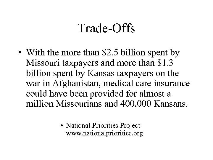 Trade-Offs • With the more than $2. 5 billion spent by Missouri taxpayers and