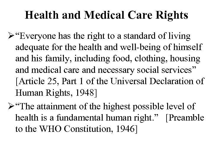 "Health and Medical Care Rights Ø ""Everyone has the right to a standard of"