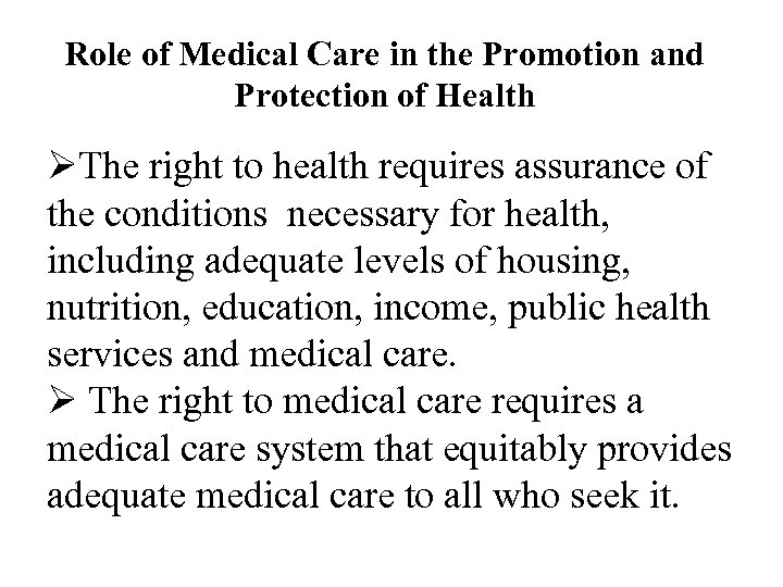 Role of Medical Care in the Promotion and Protection of Health ØThe right to