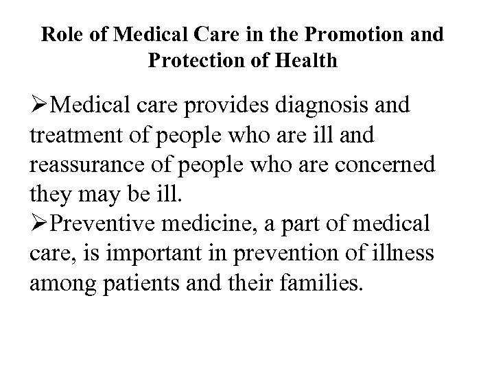 Role of Medical Care in the Promotion and Protection of Health ØMedical care provides