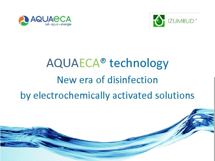 AQUAECA® technology New era of disinfection by electrochemically activated solutions