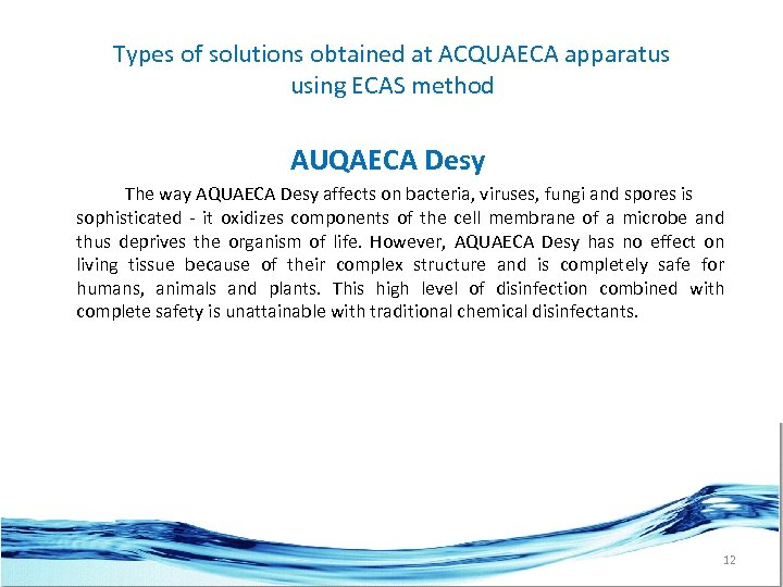 Types of solutions obtained at ACQUAECA apparatus using ECAS method AUQAECA Desy The way