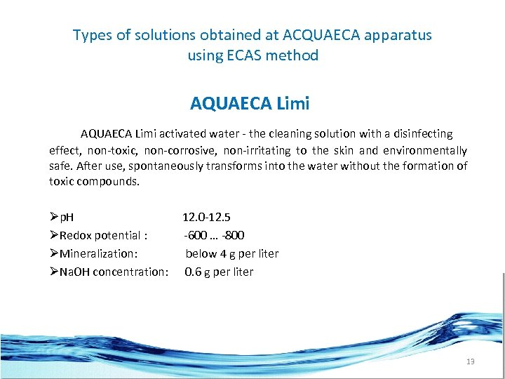 Types of solutions obtained at ACQUAECA apparatus using ECAS method AQUAECA Limi activated water