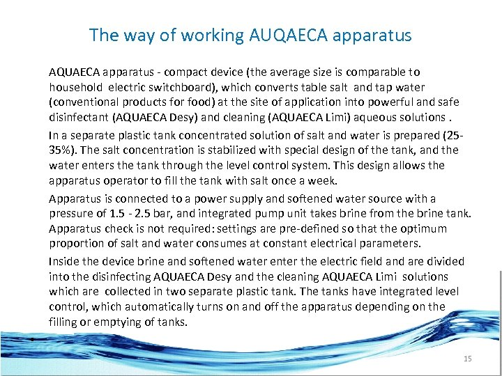 The way of working AUQAECA apparatus • AQUAECA apparatus - compact device (the average