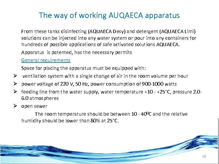 The way of working AUQAECA apparatus Ø Ø From these tanks disinfecting (AQUAECA Desy)