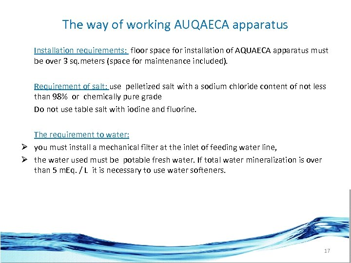 The way of working AUQAECA apparatus Installation requirements: floor space for installation of AQUAECA