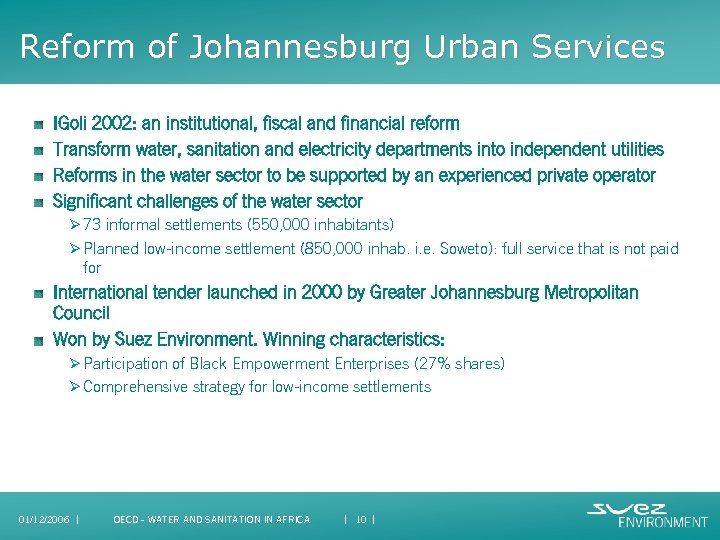 Reform of Johannesburg Urban Services IGoli 2002: an institutional, fiscal and financial reform Transform