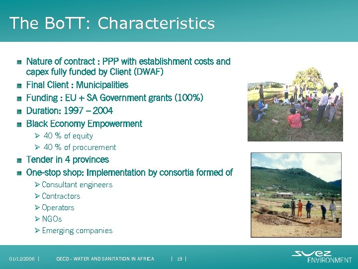 The Bo. TT: Characteristics Nature of contract : PPP with establishment costs and capex