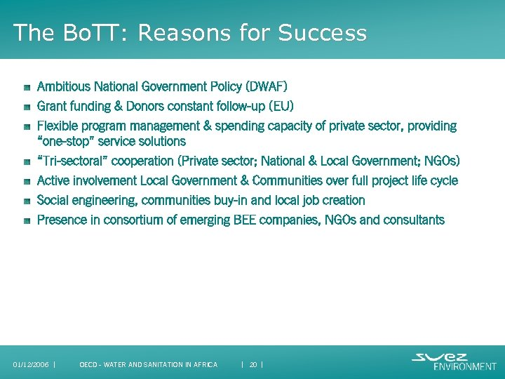 The Bo. TT: Reasons for Success Ambitious National Government Policy (DWAF) Grant funding &