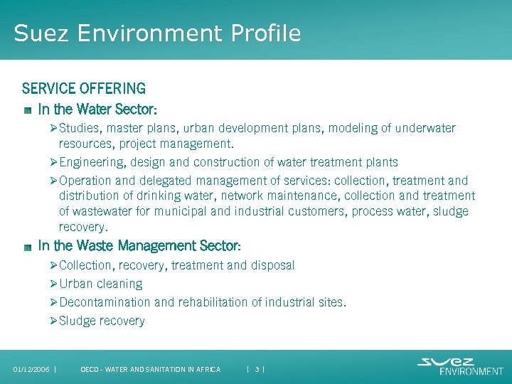 Suez Environment Profile SERVICE OFFERING In the Water Sector: Ø Studies, master plans, urban