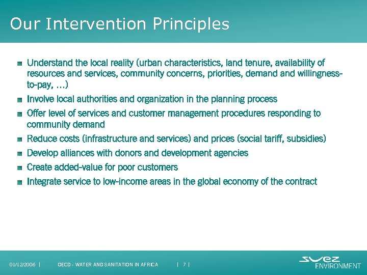 Our Intervention Principles Understand the local reality (urban characteristics, land tenure, availability of resources