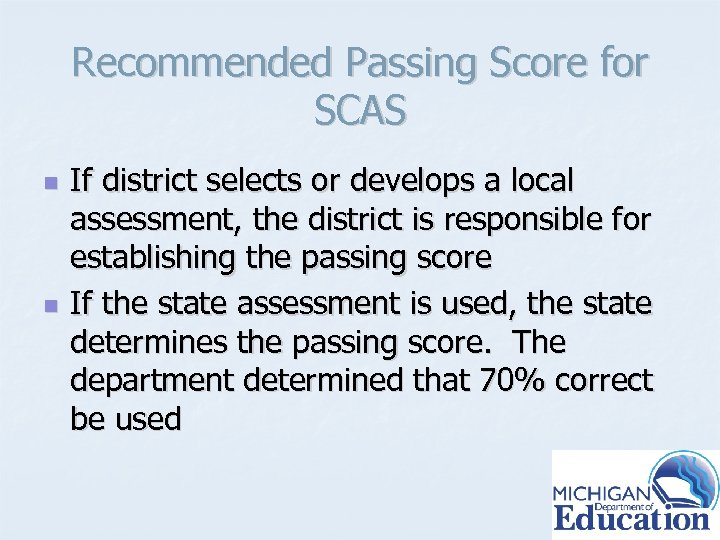 Recommended Passing Score for SCAS n n If district selects or develops a local