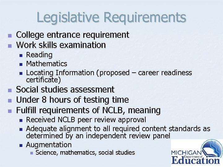 Legislative Requirements n n College entrance requirement Work skills examination n n n Reading