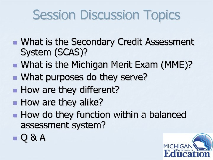 Session Discussion Topics n n n n What is the Secondary Credit Assessment System