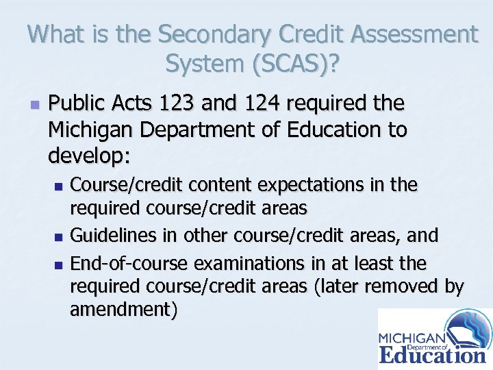 What is the Secondary Credit Assessment System (SCAS)? n Public Acts 123 and 124