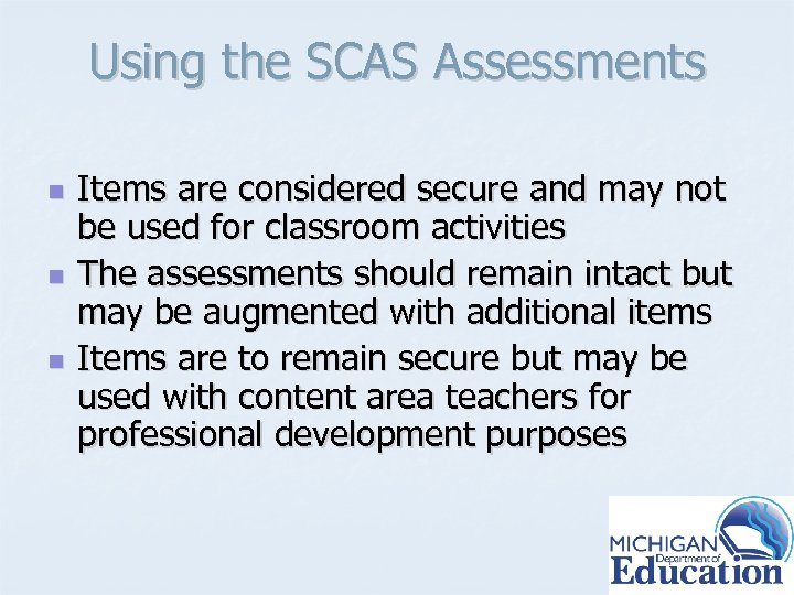 Using the SCAS Assessments n n n Items are considered secure and may not