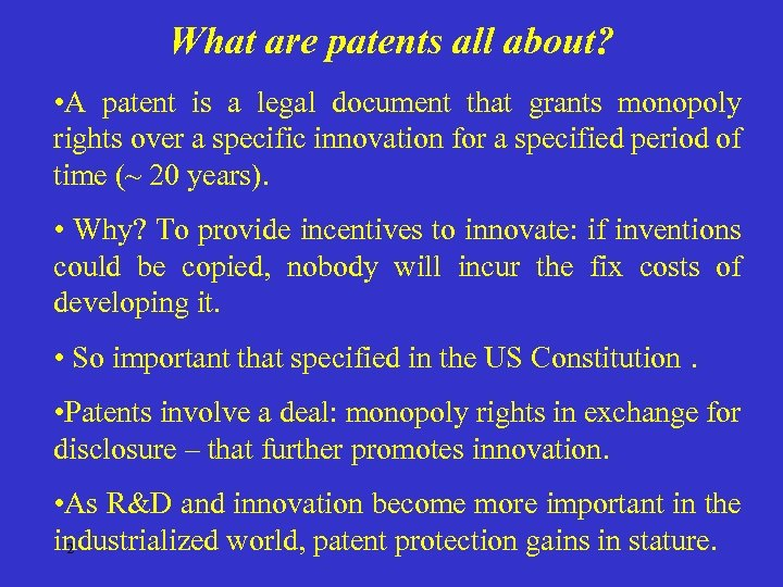 What are patents all about? • A patent is a legal document that grants