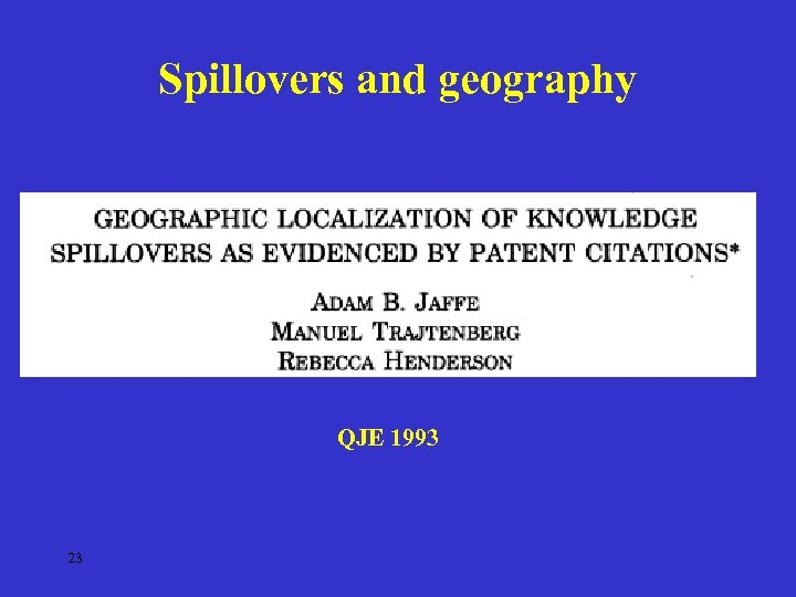 Spillovers and geography QJE 1993 23
