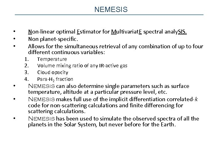 NEMESIS • • • Non-linear optimal Estimator for Multivariat. E spectral analy. SIS. Non