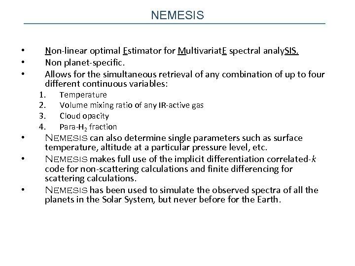 NEMESIS • • • Non-linear optimal Estimator for Multivariat. E spectral analy. SIS. Non