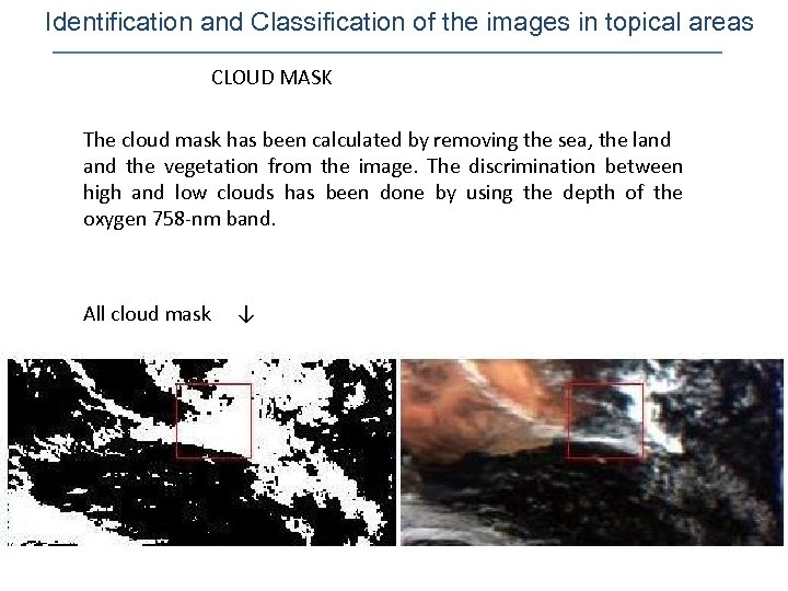 Identification and Classification of the images in topical areas CLOUD MASK The cloud mask