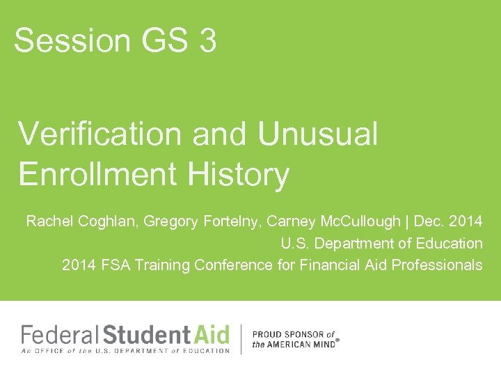Session GS 3 Verification and Unusual Enrollment History Rachel Coghlan, Gregory Fortelny, Carney Mc.