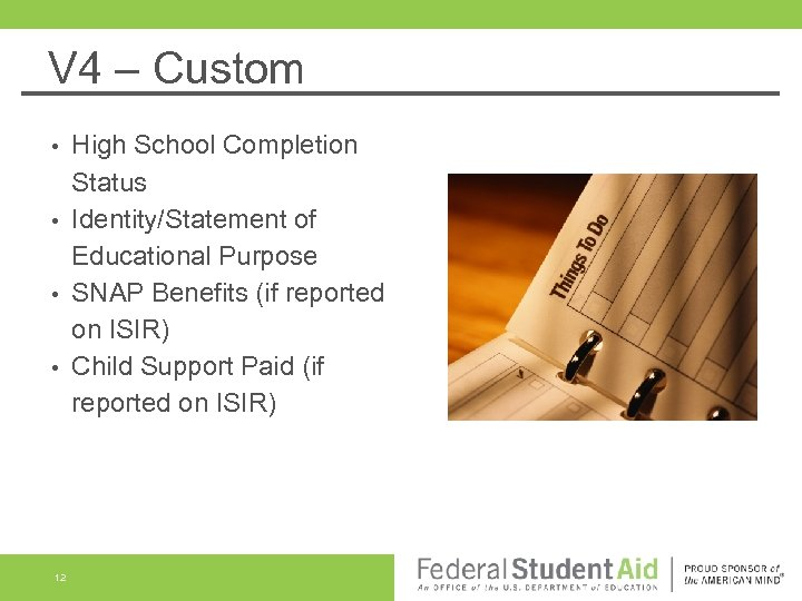 V 4 – Custom High School Completion Status • Identity/Statement of Educational Purpose •