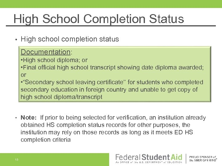 High School Completion Status • High school completion status Documentation: • High school diploma;