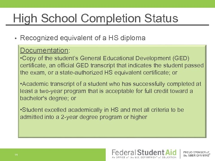 High School Completion Status • Recognized equivalent of a HS diploma Documentation: • Copy