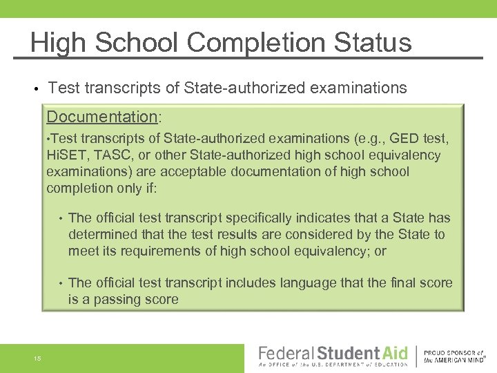 High School Completion Status • Test transcripts of State-authorized examinations Documentation: • Test transcripts