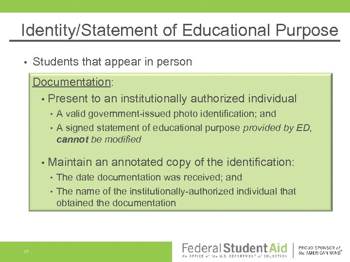 Identity/Statement of Educational Purpose • Students that appear in person Documentation: • Present to