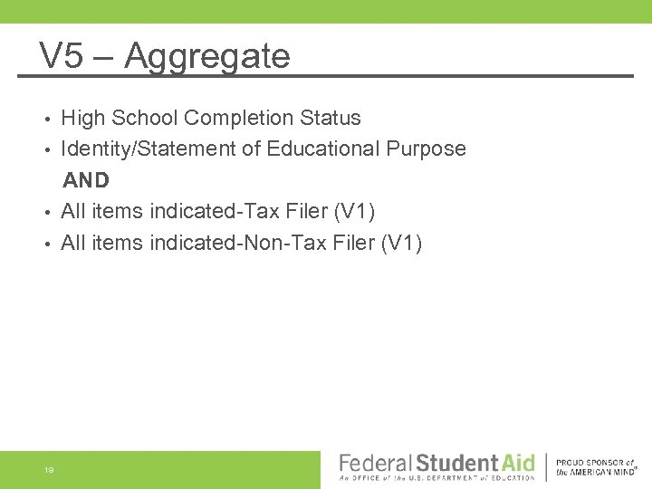 V 5 – Aggregate High School Completion Status • Identity/Statement of Educational Purpose AND