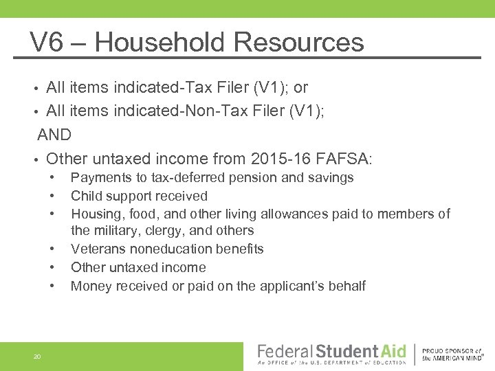 V 6 – Household Resources All items indicated-Tax Filer (V 1); or • All