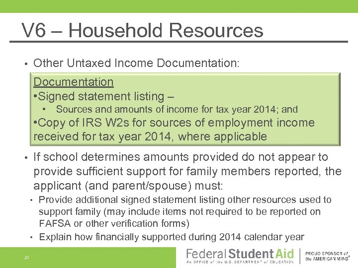 V 6 – Household Resources Other Untaxed Income Documentation: • Documentation • Signed statement