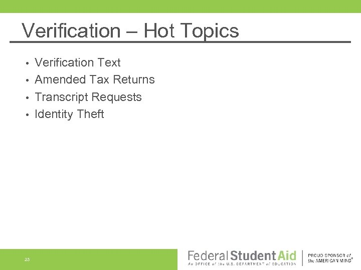 Verification – Hot Topics Verification Text • Amended Tax Returns • Transcript Requests •
