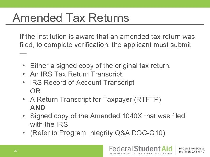 Amended Tax Returns If the institution is aware that an amended tax return was