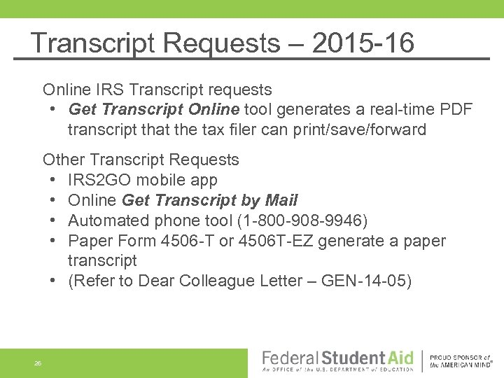 Transcript Requests – 2015 -16 Online IRS Transcript requests • Get Transcript Online tool