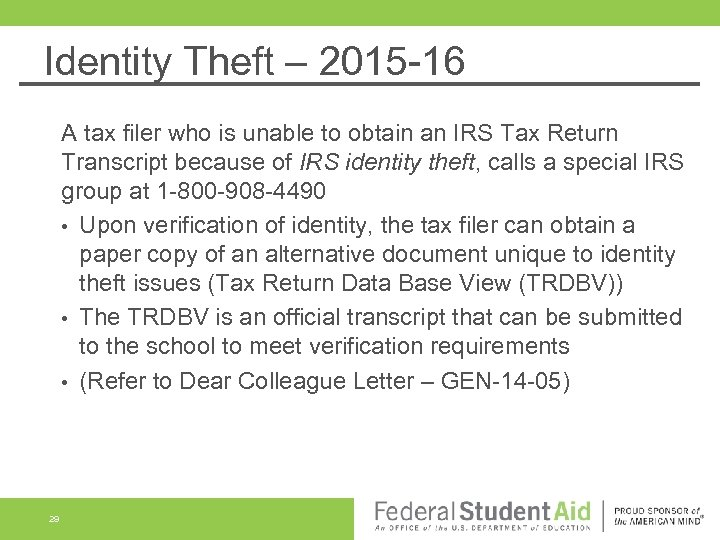 Identity Theft – 2015 -16 A tax filer who is unable to obtain an
