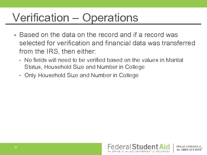 Verification – Operations • Based on the data on the record and if a