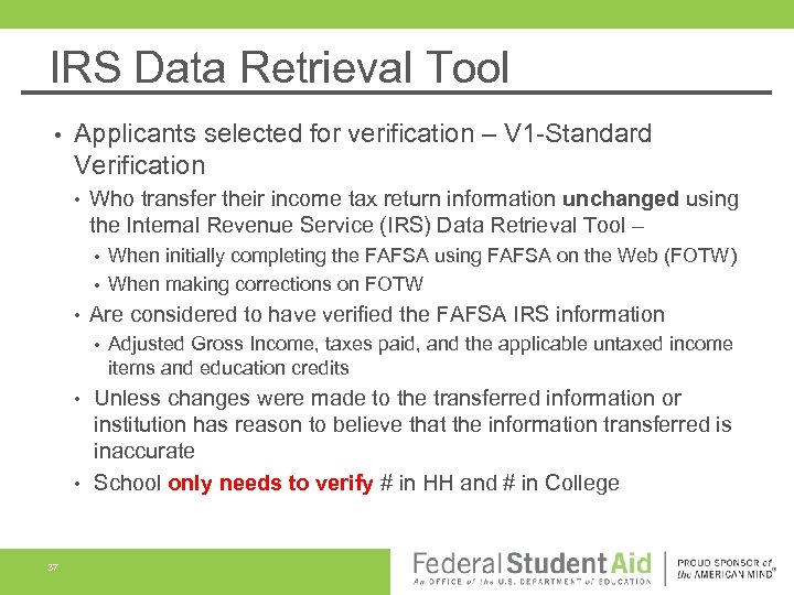 IRS Data Retrieval Tool • Applicants selected for verification – V 1 -Standard Verification