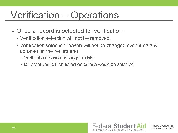 Verification – Operations • Once a record is selected for verification: • • Verification