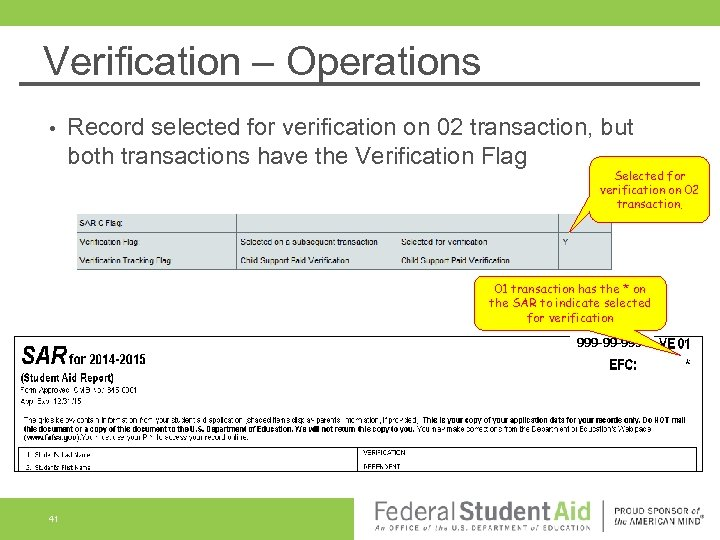 Verification – Operations • Record selected for verification on 02 transaction, but both transactions