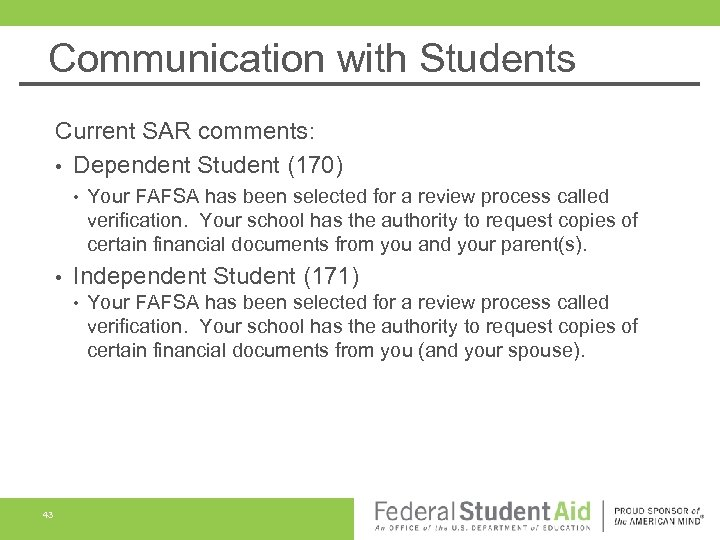 Communication with Students Current SAR comments: • Dependent Student (170) • • Independent Student