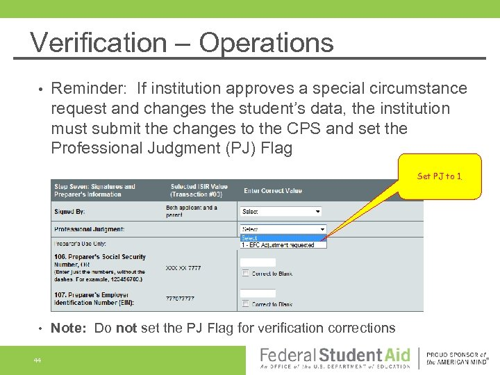 Verification – Operations • Reminder: If institution approves a special circumstance request and changes