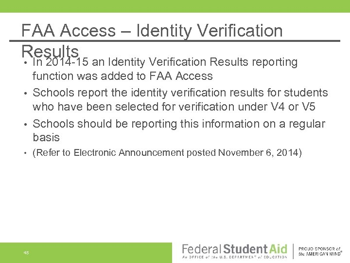 FAA Access – Identity Verification Results • In 2014 -15 an Identity Verification Results