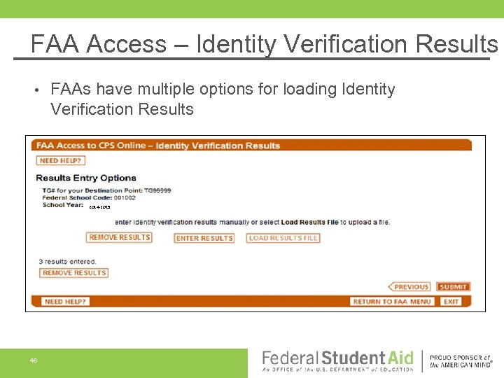 FAA Access – Identity Verification Results FAAs have multiple options for loading Identity Verification
