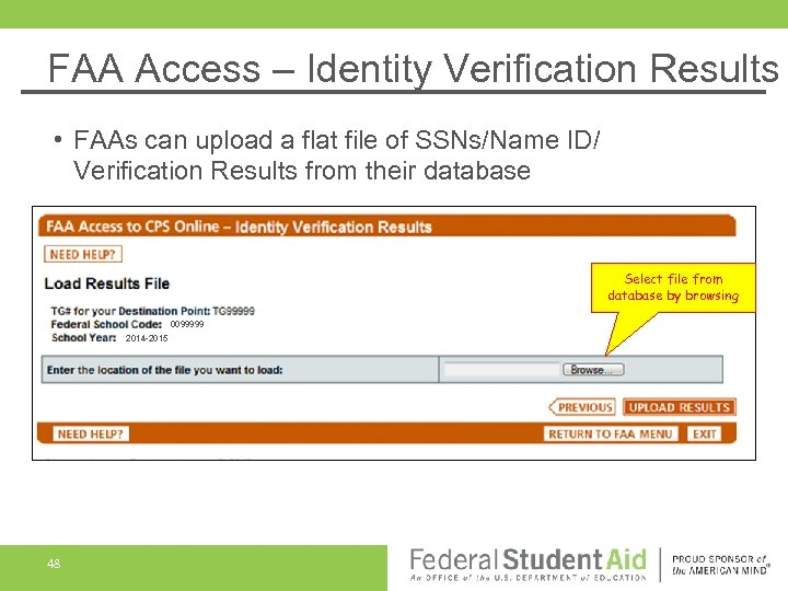 FAA Access – Identity Verification Results • FAAs can upload a flat file of