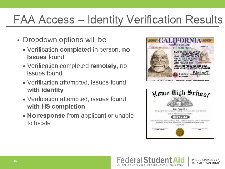FAA Access – Identity Verification Results • Dropdown options will be 49 Verification completed