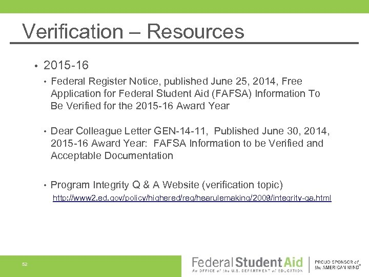 Verification – Resources • 2015 -16 • Federal Register Notice, published June 25, 2014,