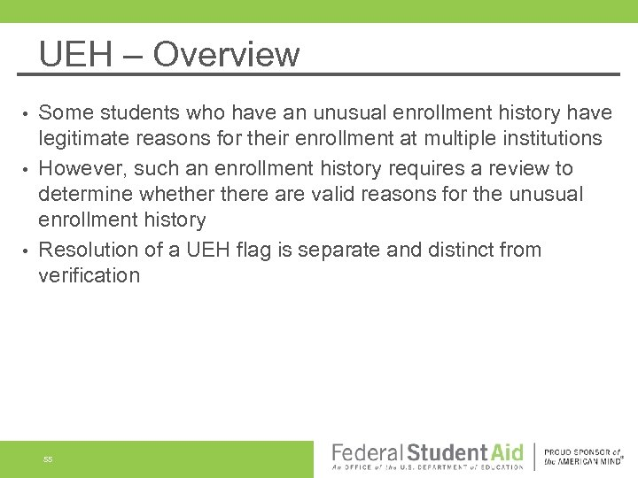 UEH – Overview Some students who have an unusual enrollment history have legitimate reasons